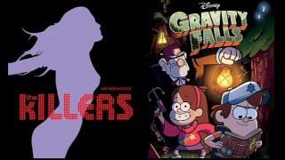 The Killers - Mr. Gravity Falls (Mashup)