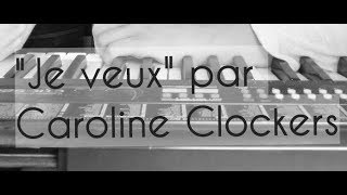 "Composition-""Je veux"" par Caroline Clockers"