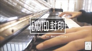 Luhan 鹿晗- Excited 封印  Piano cover