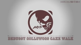 Debussy Gollowogs Cake Walk by Traditional - [Classical Music]