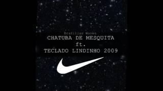 Chatuba de Mesquita ft. Teclado Lindinho 2009