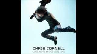 Chris Cornell - Long Gone (Rock Version)