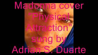 Adrian sings Physical Attraction
