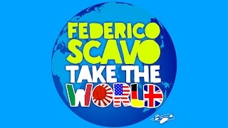 Federico Scavo - Take The World [Official]