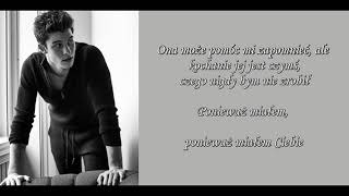 Shawn Mendes - Because I Had You [TŁUMACZENIE PL]