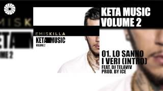 Emis Killa - Lo sanno i veri (Intro) (feat. Dj Telaviv) - prod. by Ice - (Audio HQ)