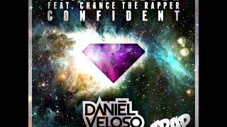 Justin Bieber Feat. Chance The Rapper - Confident (Daniel Veloso Trap Bootleg)