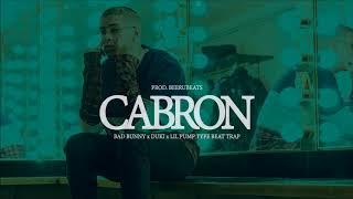 "Cabron - Bad Bunny x Duki x Lil Pump Type Beat Trap ""Free"" (Prod. BeeruBeats)"