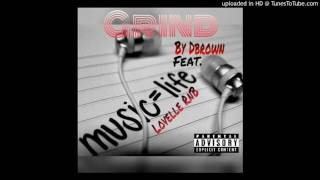 Grind  By Dbrown Feat. Lovelle RnB