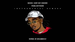 Quavo - Cant Get Enough [INSTRUMENTAL]