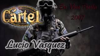 Lucio Vasquez - Grupo Cartel [En Vivo Con Tuba] 2007