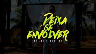 Insanou Hip Hop - Deixa se Envolver (Teaser)