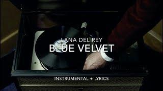 Lana Del Rey - Blue Velvet (Instrumental + Karaoke) [Lyrics]