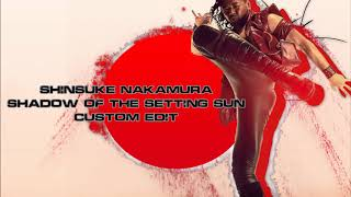 Shinsuke Nakamura - Shadows of the setting sun (Custom Edit)