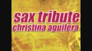 What A Girl Wants - Christina Aguilera Sax Tribute