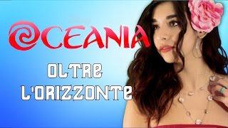 Oceania - Oltre L' Orizzonte    How Far I'll Go Italian Version Moana    Cover by Luna