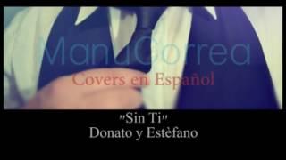 Sin Ti / Donato y Estéfano / Manuco Cover