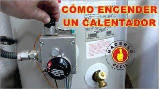 Encender Un Calentador - Cómo Prender un Boiler Fácilmente | Hacerlo Fácil