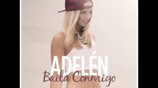Adelen   BAILA CONMIGO ORIGINAL