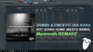 DVBBS & CMC$ Ft. Gia Koka - Not Going Home (Mesto Remix) (FL Studio Remake + FLP)