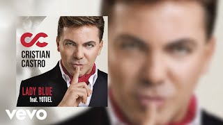 Cristian Castro - Lady Blue (Cover Audio) ft. Yotuel