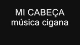 Musica cigana Mi Cabeça