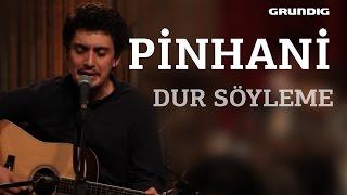 Pinhani - Dur Söyleme / #akustikhane #sesiniaç