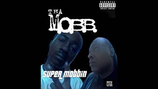 THA M.O.B.B. SUPER MOBBIN