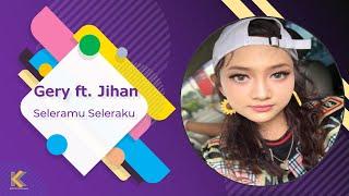Gerry Mahesa ft.Jihan Audy - Seleramu Seleraku Ganses Terbaru 2018 width=