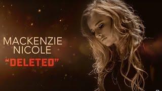 Mackenzie Nicole - Deleted