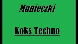 Manieczki  - Koks techno