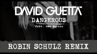 David Guetta - Dangerous .Feat ( Robin Schulz Remix )