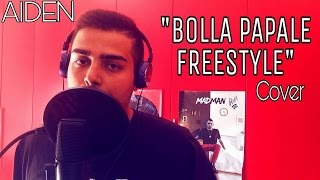 MADMAN - ''Bolla Papale Freestyle'' (Cover By Aiden)