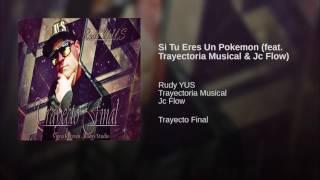 Si Tu Eres Un Pokemon (feat. Trayectoria Musical & Jc Flow)