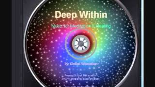 Deep Within meditation healing music - Ideal for Reiki or massage