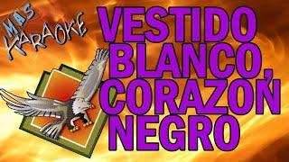 CHEBERE - VESTIDO BLANCO... CORAZON NEGRO (KARAOKE)