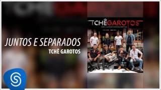 TCHÊ GAROTOS  - JUNTOS E SEPARADOS  ( Álbum #bailaodotchegarotos) [Áudio Oficial]
