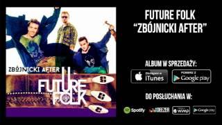 Future Folk - Odjechałaś Moja Miła