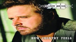 Randy Houser How Country Feels HQ