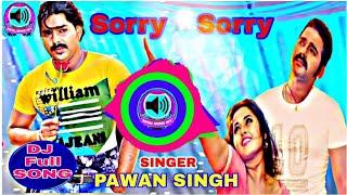 #DJ Sorry Sorry Pawan Singh Kajal raghwani ke super hit gana Bhojpuri DJ Bass by total music hit