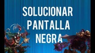 SOLUCIONAR PROBLEMA DE PANTALLA NEGRA SIN SEÑAL- LEAGUE OF LEGENDS 2019 EN ESPAÑOL