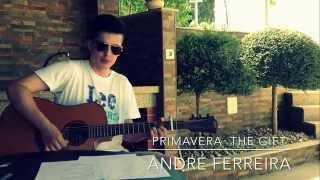 The Gift - Primavera (André Ferreira)