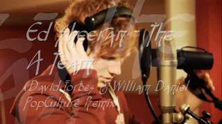 Ed Sheeran - The A Team (David Forbes & William Daniel PopCulture Remix)