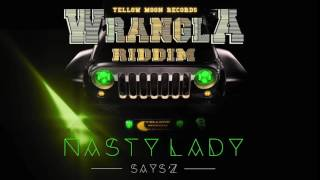 Says'z - Nasty Lady ( AUDIO ) ( WRANGLA RIDDIM VERSION )