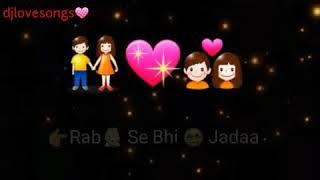 Rab Se Bhi Jyada    Whatsapp Status 💌