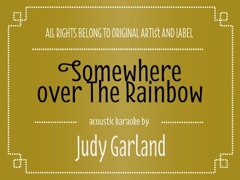 Judy Garland - Somewhere Over the Rainbow (Acoustic Karaoke