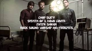 Enter Shikari - Chop Suey! (System of a Down cover)