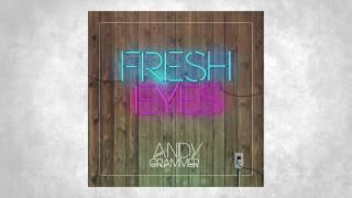 """Andy Grammer """"Fresh Eyes"""""""