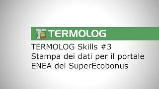 TERMOLOG 12 Stampa dei dati per il portale ENEA del SuperEocobonus