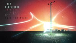 The Flatliners - Burn Out Again